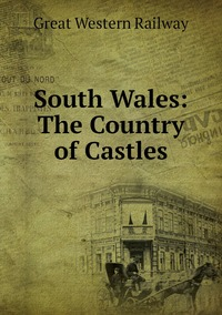 South Wales: The Country of Castles, Great Western Railway обложка-превью
