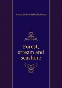 Книга под заказ: «Forest, stream and seashore»