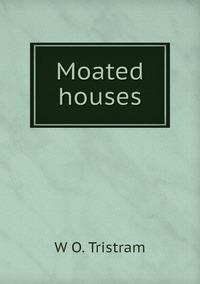 Книга под заказ: «Moated houses»