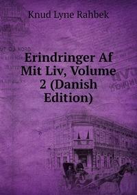 Erindringer Af Mit Liv, Volume 2 (Danish Edition), Knud Lyne Rahbek обложка-превью