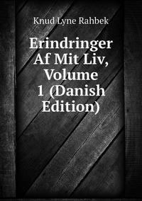 Книга под заказ: «Erindringer Af Mit Liv, Volume 1 (Danish Edition)»