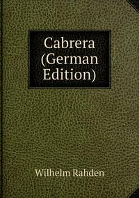 Книга под заказ: «Cabrera (German Edition)»