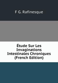 Книга под заказ: «Étude Sur Les Invaginations Intestinales Chroniques (French Edition)»