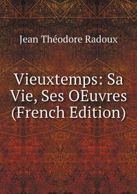 Книга под заказ: «Vieuxtemps: Sa Vie, Ses OEuvres (French Edition)»