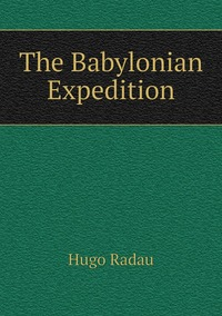 Книга под заказ: «The Babylonian Expedition»