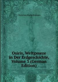 Osiris, Weltgeseze in Der Erdgeschichte, Volume 3 (German Edition), Christian Radenhausen обложка-превью