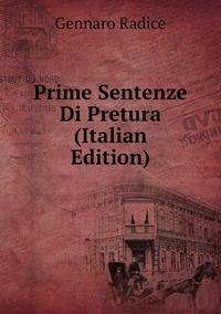 Книга под заказ: «Prime Sentenze Di Pretura (Italian Edition)»