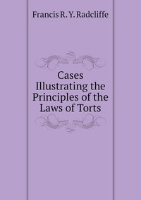 Книга под заказ: «Cases Illustrating the Principles of the Laws of Torts»