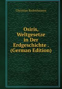 Osiris, Weltgesetze in Der Erdgeschichte . (German Edition), Christian Radenhausen обложка-превью