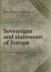 Sovereigns and statesmen of Europe, Catherine Princess Radziwill обложка-превью