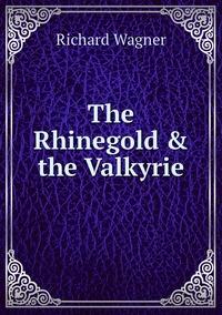 Книга под заказ: «The Rhinegold & the Valkyrie»