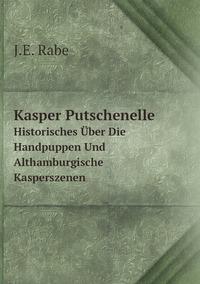 Книга под заказ: «Kasper Putschenelle»