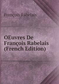 Книга под заказ: «OEuvres De François Rabelais (French Edition)»