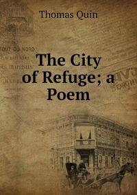 The City of Refuge; a Poem, Thomas Quin обложка-превью