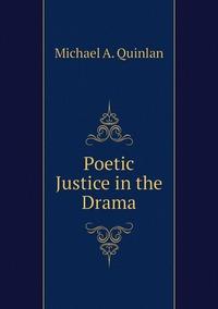Книга под заказ: «Poetic Justice in the Drama»