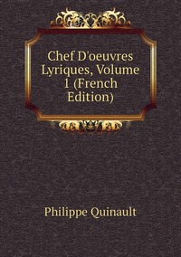 Книга под заказ: «Chef D'oeuvres Lyriques, Volume 1 (French Edition)»