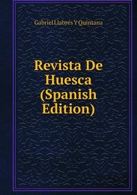 Книга под заказ: «Revista De Huesca (Spanish Edition)»