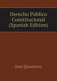 Книга под заказ: «Derecho Público Constitucional (Spanish Edition)»