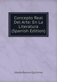 Книга под заказ: «Concepto Real Del Arte: En La Literatura (Spanish Edition)»