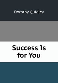 Книга под заказ: «Success Is for You»