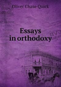 Книга под заказ: «Essays in orthodoxy»