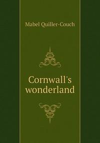 Книга под заказ: «Cornwall's wonderland»