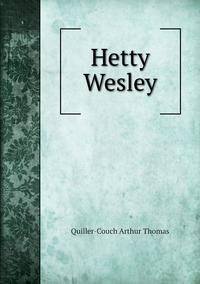 Книга под заказ: «Hetty Wesley»
