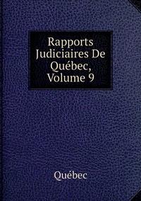 Книга под заказ: «Rapports Judiciaires De Québec, Volume 9»