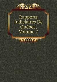 Книга под заказ: «Rapports Judiciaires De Québec, Volume 7»