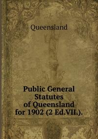 Public General Statutes of Queensland for 1902 (2 Ed.VII.)., Queensland обложка-превью