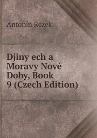 Djiny ech a Moravy Nové Doby, Book 9 (Czech Edition), Antonin Rezek обложка-превью