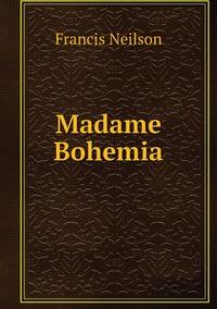 Madame Bohemia, Francis Neilson обложка-превью