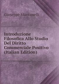 Introduzione Filosofica Allo Studio Del Diritto Commerciale Positivo (Italian Edition), Giuseppe Montanelli обложка-превью