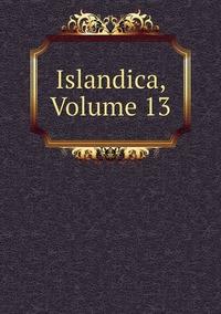Книга под заказ: «Islandica, Volume 13»