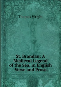 Книга под заказ: «St. Brandan: A Medieval Legend of the Sea, in English Verse and Prose»