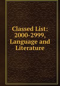 Книга под заказ: «Classed List: 2000-2999, Language and Literature»
