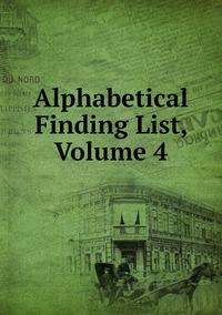 Книга под заказ: «Alphabetical Finding List, Volume 4»