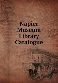 Книга под заказ: «Napier Museum Library Catalogue»