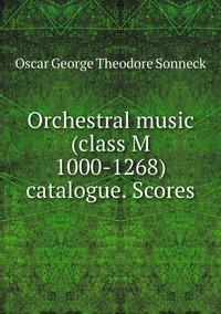 Книга под заказ: «Orchestral music (class M 1000-1268) catalogue. Scores»