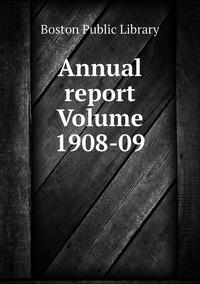 Книга под заказ: «Annual report Volume 1908-09»