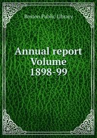 Книга под заказ: «Annual report Volume 1898-99»