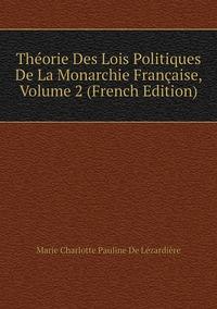 Книга под заказ: «Théorie Des Lois Politiques De La Monarchie Française, Volume 2 (French Edition)»