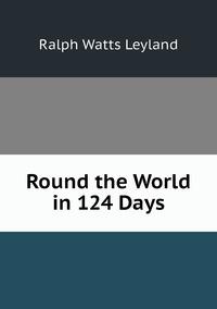 Книга под заказ: «Round the World in 124 Days»