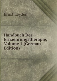 Книга под заказ: «Handbuch Der Ernaehrungstherapie, Volume 1 (German Edition)»