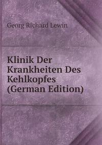 Книга под заказ: «Klinik Der Krankheiten Des Kehlkopfes (German Edition)»