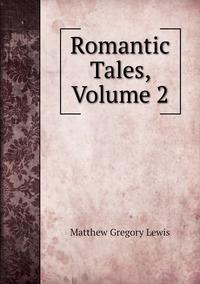 Книга под заказ: «Romantic Tales, Volume 2»