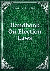 Книга под заказ: «Handbook On Election Laws»