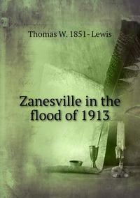 Книга под заказ: «Zanesville in the flood of 1913»