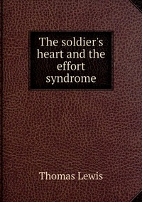 Книга под заказ: «The soldier's heart and the effort syndrome»