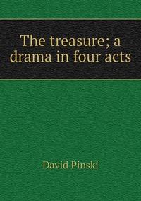 The treasure; a drama in four acts, David Pinski обложка-превью